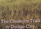 BOOK REVIEW: THE CHISHOLM TRAIL TO DODGE CITY BY KEN D. HOWARD